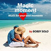 Magic Moment, Music For Your Best Moments by Bobby Solo