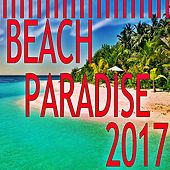 Beach Paradise 2017 von Various Artists