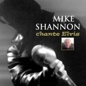 Chante Elvis von Mike Shannon