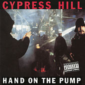 Hand on the Pump - EP de Cypress Hill