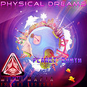 Planet Earth by Physical Dreams