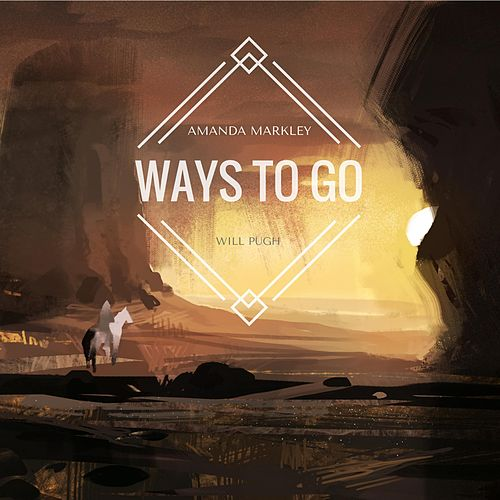 Ways to Go (feat. Will Pugh) by Amanda Markley