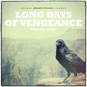 I lunghi giorni della vendetta (Long Days of Vengeance) - Prison Camp (Remastered) by Armando Trovajoli