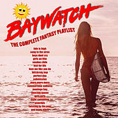 Baywatch - The Complete Fantasy Playlist von Various Artists