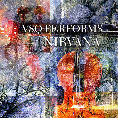 The String Tribute To Nirvana by String Quartet Tribute