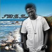 I Will Be There by Wingy Danejah