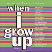 Jamie deRoy & Friends, Vol. 6: When I Grow Up von Various Artists