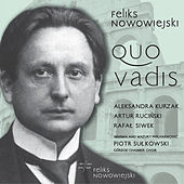 Nowowiejski: Quo vadis, Op. 30 by Various Artists