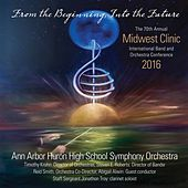 2016 Midwest Clinic: Ann Arbor Huron High School Symphony Orchestra (Live) von Various Artists