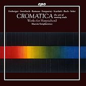 Cromatica: The Art of Moving Souls – Works for Harpsichord by Marcin Świątkiewicz