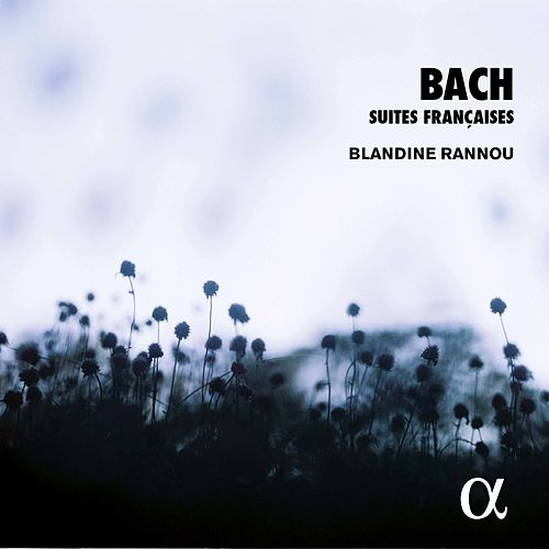 Bach: 6 French Suites, BWV 812-817 by Blandine Rannou