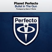 Bullet in the Gun (Timelapse by Marco V Remix) by Planet Perfecto