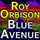 Roy Orbison Blue Avenue von Roy Orbison