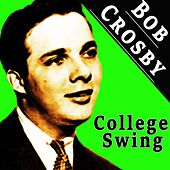 College Swing by Bob Crosby