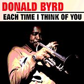 Each Time I Think of you by Donald Byrd