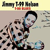 T-99 Blues by Jimmy 'T-99' Nelson