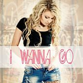 I Wanna Go by Brit Pierce