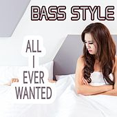 All I Ever Wanted von Base Style