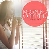 Morning Coffee, Vol. 2 (Enjoy A Big Cup Of Relaxation) by Various Artists