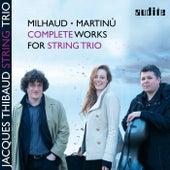 Milhaud & Martinů: Complete Works for String Trio de Jacques Thibaud String Trio