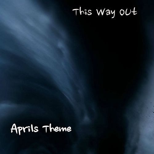 Aprils Theme by This Way Out