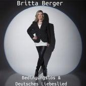 Bedingungslos by Britta Berger