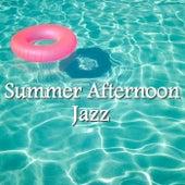 Summer Afternoon Jazz di Various Artists