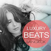 Luxury Beats - Bangkok, Vol. 2 (Finest In Smooth Electronic Music) by Various Artists
