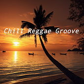 Chill Reggae Groove von Various Artists