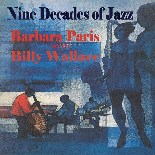 Nine Decades of Jazz (Feat. Billy Wallace) by Barbara Paris