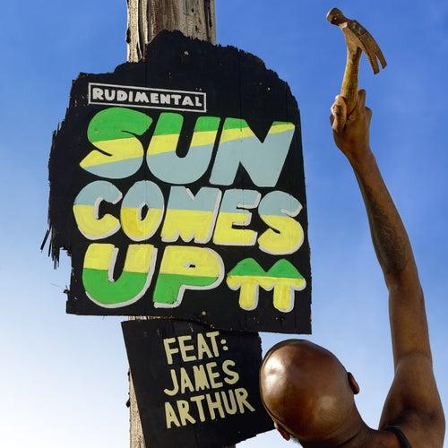 Sun Comes Up (feat. James Arthur) by Rudimental