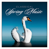 Classical Spring Music by Various Artists