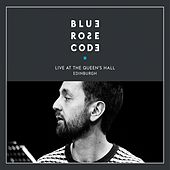 Live at the Queen's Hall, Edinburgh by Blue Rose Code