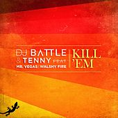 Kill'Em (feat. Mr Vegas & Walshy Fire) de Tenny