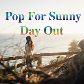 Pop For Sunny Day Out by Various Artists