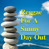 Reggae For A Sunny Day Out by Various Artists