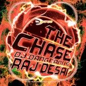 The Chase de DJ Dangerous Raj Desai