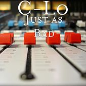 Just as Bad by C-Lo