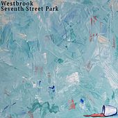 Seventh Street Park by Westbrook