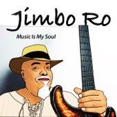 Music Is My Soul von Jimbo Ro