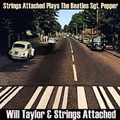 Strings Attached Plays The Beatles Sgt. Pepper by Will Taylor
