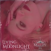 Living in the Moonlight (The Remixes) by Majesty