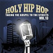 Holy Hip Hop, Vol. 13 by Various Artists
