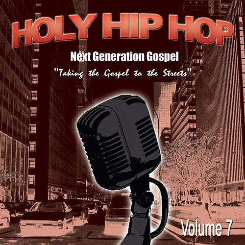Holy Hip Hop, Vol. 7 by Various Artists