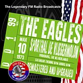 Legendary FM Broadcasts - Sporthal De Vliegermolon, The Netherlands 10th March 1973 by Eagles