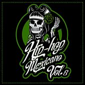 Hip Hop Mexicano, Vol.8 by Various Artists