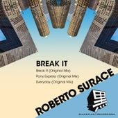 Break It by Roberto Surace