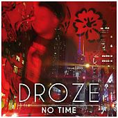 No Time by Droze