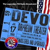 Legendary FM Broadcasts - Orpheum Theater, Boston MA 17th July 1980 von DEVO