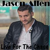 Live for the Chase by Jason Allen
